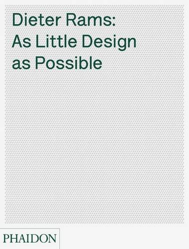 50 best graphic design gooks every designers should read dieter rams as little design as possible by sophie lovell solutioingenieria Choice Image